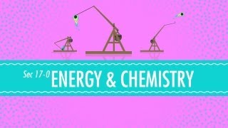 Energy & Chemistry: Crash Course Chemistry #17