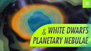 White Dwarfs & Planetary Nebulae: Crash Course Astronomy #30
