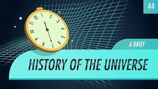 A Brief History of the Universe: Crash Course Astronomy #44