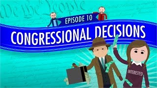 Congressional Decisions: Crash Course Government and Politics #10