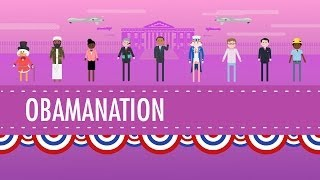 Obamanation: Crash Course US History #47