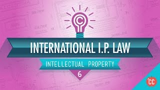 International IP Law: Crash Course Intellectual Property #6