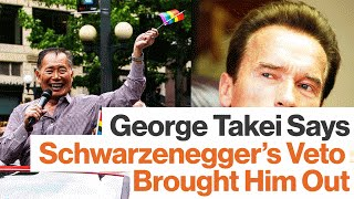 George Takei: How Schwarzenegger's Veto Initiated His Activism
