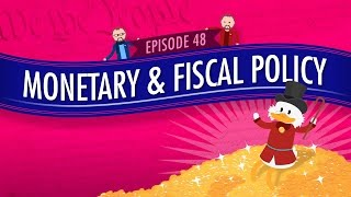 Monetary and Fiscal Policy: Crash Course Government and Politics #48