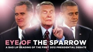 """Eye Of The Sparrow"" — A Bad Lip Reading of the First 2012 Presidential Debate"