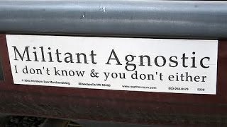 What Is A 'Militant Agnostic' And 'Agnostic-Atheism'?