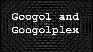Googol and Googolplex - Numberphile