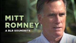 """Mitt Romney"" — A BLR Soundbite"