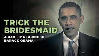 """Trick The Bridesmaid"" — a Bad Lip Reading of Barack Obama"