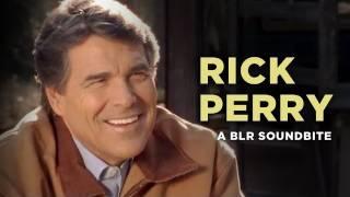 """""""Rick Perry"""" — A BLR Soundbite"""