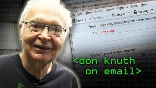 Why Don Knuth Doesn't Use Email - Computerphile