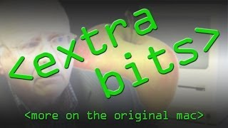 EXTRA BITS - More on the Original Mac at 30 - Computerphile