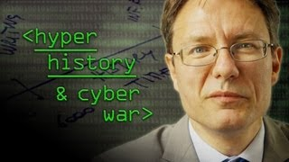 Hyper History and Cyber War - Computerphile