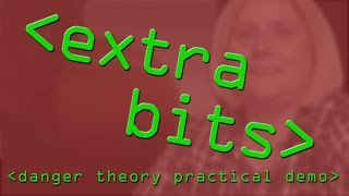 EXTRA BITS: The Danger Theory Explained - Computerphile