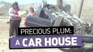 Precious Plum: A Car House (Ep. 13)