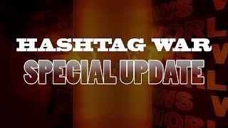 #HASHTAG WAR! Update