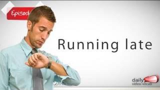 Daily English Vocabulary  - E01 - Running late