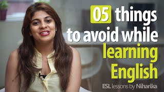 5 things to avoid while learning to speak English fluently. (Free English lessons)