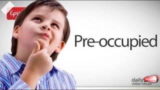 Daily English Vocabulary E06 | Pre-occupied Vocabulary & Phrases