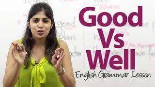 English Grammar lesson - Good Vs Well