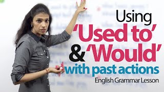 Using 'Used to' and 'would' with Past actions – English Grammar lesson