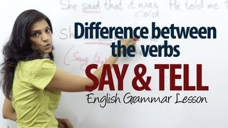 Difference between the verbs - Say and Tell