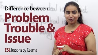 Difference between - Problem, Trouble & Issue - Free Spoken English Lesson