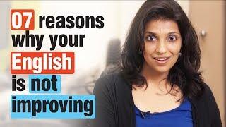 07 reasons - Why your English speaking isn't improving - Spoken English tips