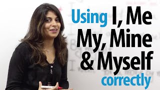 Using   I, me, my, mine, and myself correctly – English Grammar Lesson