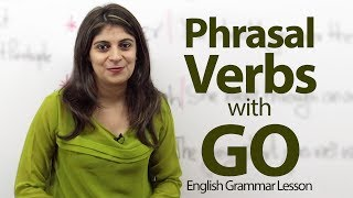 Phrasal Verbs with GO - English Grammar lesson
