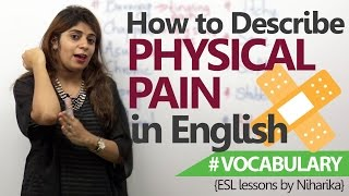 Learning English  - How to describe physical pain in English. ( Free English speaking Lessons)
