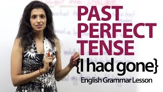 The Past Perfect Tense (I had gone) - English Grammar lesson