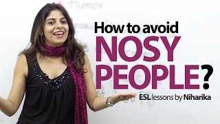 How to avoid Nosy People? Funny English lesson
