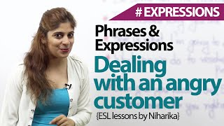 Dealing with an angry customer - English phrases & Expressions