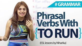 Phrasal Verbs with 'To Run' -  English Grammar lesson