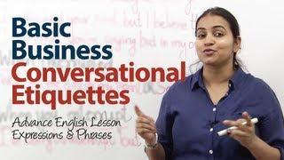Basic Business Conversational Etiquette - Advanced  English lesson