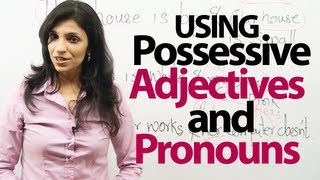 English Grammar Lessons - Possessive Adjectives and Pronouns