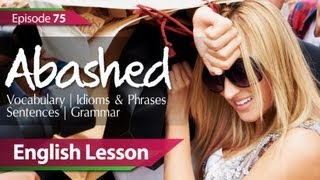 Daily Video vocabulary - Episode : 75. Abashed. English Lesson