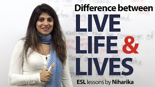 The Difference between live, life and lives – Free Spoken English lesson