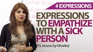 English Expressions to Empathize with a Sick Person - English Vocabulary lesson