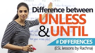 Learn English - Difference between 'Unless' & 'Until' (English Grammar Lesson)