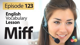 Miff - English Vocabulary Lesson # 123 - Free English speaking lesson
