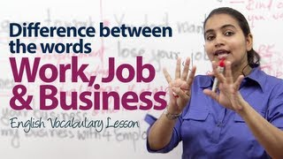 What's the difference between work, a job, and business? - English Grammar/ Vocabulary lesson