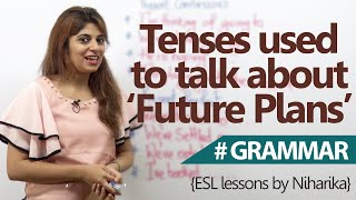 English Grammar Lesson - Tenses used to talk about 'Future Plans' (Learning English)