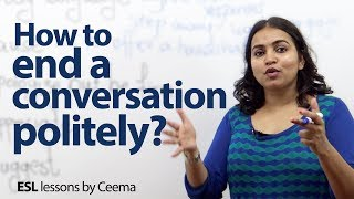 How to politely end a conversation without being rude? - Business English lesson