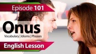English lesson 101 - Onus. Vocabulary & Grammar lessons