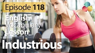 Industrious - English Vocabulary Lesson # 118 - Free English speaking lesson