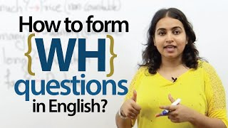 Forming 'WH' questions in English - Spoken English & Grammar Lesson