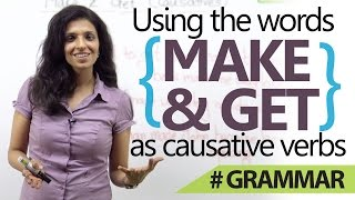 English Grammar lesson - Using 'Make' & 'Get' as causative verbs.