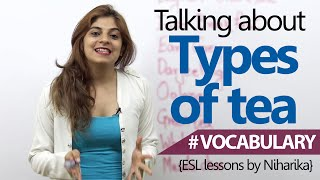 English Lesson – Talking about 'Types Of Tea' – Learn English Vocabulary